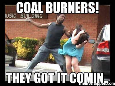 Click image for larger version.  Name:coal-burners-they-got-it-comin.png Views:2 Size:221.5 KB ID:212089