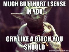 Click image for larger version.  Name:Yoda butthurt.jpg Views:476 Size:12.1 KB ID:210448
